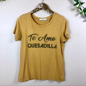 Daydreamer • Te Amo Quesadilla Shirt